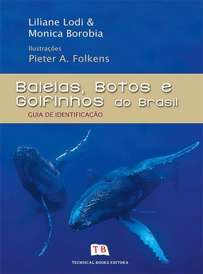 Lodi, L.;  Borobia, M. 2013. Baleias, botos e golfinhos do Brasil: Guia de identificação. Editora Technical Books, Rio de Janeiro. 479 p.